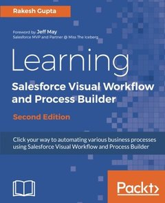 Learning Salesforce Visual Workflow and Process Builder - Second Edition-cover