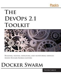 The DevOps 2.1 Toolkit: Docker Swarm-cover