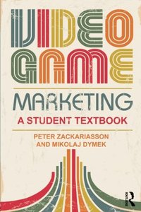 Video Game Marketing: A student textbook-cover