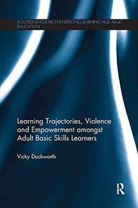 Learning Trajectories, Violence and Empowerment amongst Adult Basic Skills Learners-cover