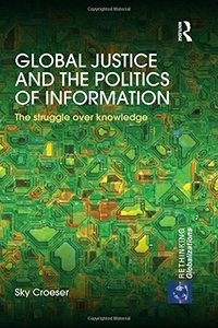 Global Justice and the Politics of Information: The struggle over knowledge-cover