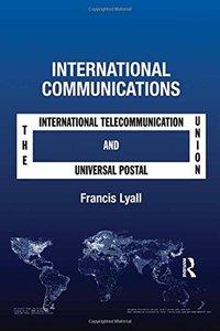 International Communications: The International Telecommunication Union and the Universal Postal Union-cover