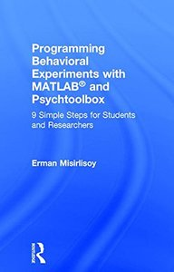 Programming Behavioral Experiments with MATLAB and Psychtoolbox: 9 Simple Steps for Students and Researchers-cover