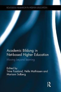 Academic Bildung in Net-based Higher Education: Moving beyond learning (Routledge Research in Higher Education)-cover
