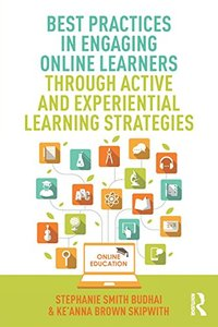 Best Practices in Engaging Online Learners Through Active and Experiential Learning Strategies (Best Practices in Online Teaching and Learning)-cover