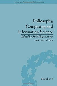 Philosophy, Computing and Information Science (History and Philosophy of Technoscience)