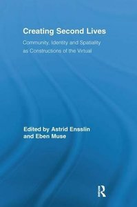 Creating Second Lives: Community, Identity and Spatiality as Constructions of the Virtual-cover