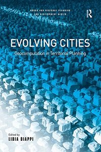 Evolving Cities: Geocomputation in Territorial Planning (Urban and Regional Planning and Development Series)-cover