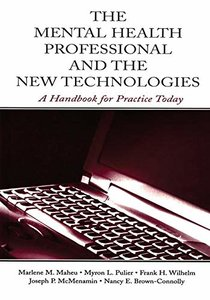 The Mental Health Professional and the New Technologies: A Handbook for Practice Today-cover