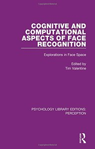 Cognitive and Computational Aspects of Face Recognition: Explorations in Face Space (Psychology Library Editions: Perception) (Volume 29)-cover