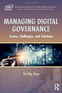 Managing Digital Governance: Issues, Challenges, and Solutions (ASPA Series in Public Administration and Public Policy)-cover