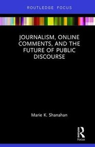 Journalism, Online Comments, and the Future of Public Discourse-cover