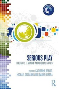 Serious Play: Literacy, Learning and Digital Games (Digital Games and Learning)-cover