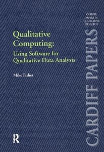 Qualitative Computing: Using Software for Qualitative Data Analysis (Cardiff Papers in Qualitative Research)-cover