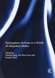 Participatory Archives in a World of Ubiquitous Media-cover