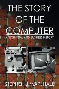 The Story of the Computer: A Technical and Business History-cover