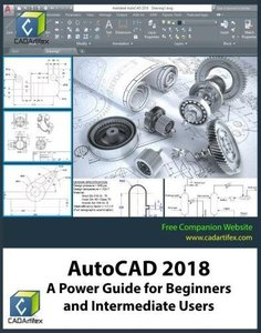 AutoCAD 2018: A Power Guide for Beginners and Intermediate Users-cover