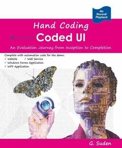 Hand Coding Coded UI: An Evaluation Journey from Inception to Completion-cover