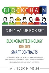 Blockchain: 3 Manuscripts - Blockchain Technology, Bitcoin (Digital Currencies), Smart Contracts: The Ultimate (Value For Money) Comprehensive Guide-cover