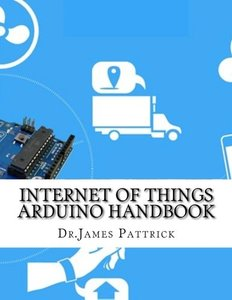 Internet of Things Arduino Handbook