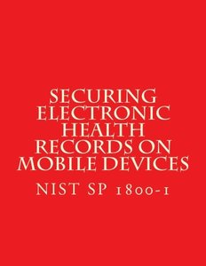 Securing Electronic Health Records on Mobile Devices NIST SP 1800-1 Draft: Approach, Architecture, and Security Characteristics-cover