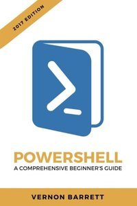 Powershell: A Comprehensive Beginner's Guide