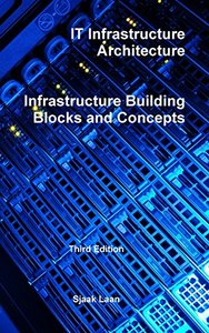 IT Infrastructure Architecture - Infrastructure Building Blocks and Concepts Third Edition-cover