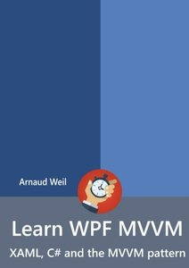Learn WPF MVVM - XAML, C# and the MVVM pattern-cover