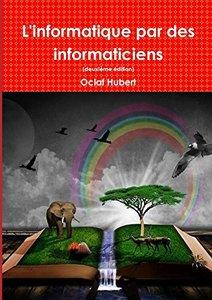 L'informatique par des informaticiens (French Edition)-cover