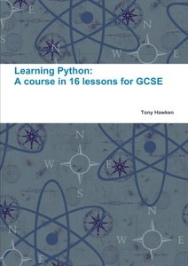 Learning Python: A course in 16 lessons for GCSE