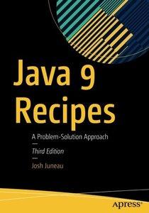 Java 9 Recipes: A Problem-Solution Approach