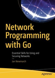 Network Programming with Go: Essential Skills for Using and Securing Networks-cover