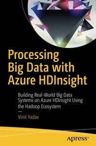 Processing Big Data with Azure HDInsight: Building Real-World Big Data Systems on Azure HDInsight Using the Hadoop Ecosystem-cover
