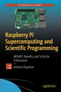 Raspberry Pi Supercomputing and Scientific Programming: MPI4PY, NumPy, and SciPy for Enthusiasts-cover