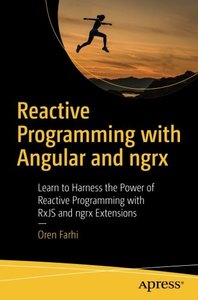 Reactive Programming with Angular and ngrx: Learn to Harness the Power of Reactive Programming with RxJS and ngrx Extensions-cover