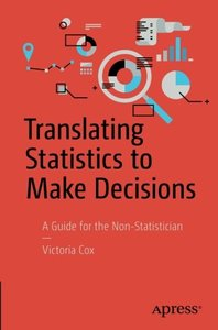 Translating Statistics to Make Decisions: A Guide for the Non-Statistician-cover