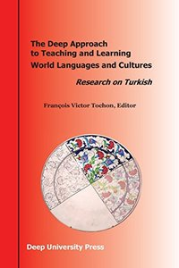 The Deep Approach to Teaching and Learning World Languages and Cultures: Research on Turkish-cover
