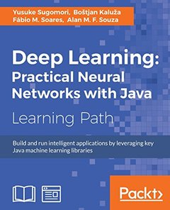 Deep Learning: Practical Neural Networks with Java-cover