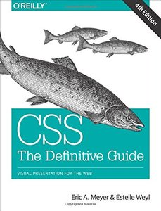 CSS: The Definitive Guide: Visual Presentation for the Web, 4/e (Paperback)
