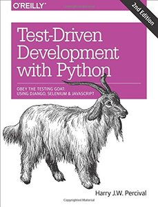 Test-Driven Development with Python: Obey the Testing Goat: Using Django, Selenium, and JavaScript, 2/e (Paperback)-cover