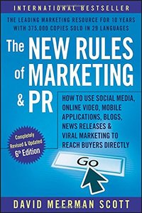 The New Rules of Marketing and PR: How to Use Social Media, Online Video, Mobile Applications, Blogs, News Releases, and Viral Marketing to Reach Buyers Directly-cover