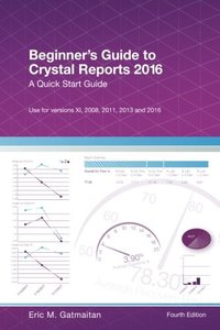 Beginner's Guide to Crystal Reports 2016: A Quick Start Guide-cover