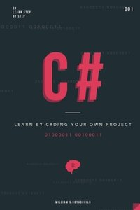 C#: Learn by coding your own project-cover