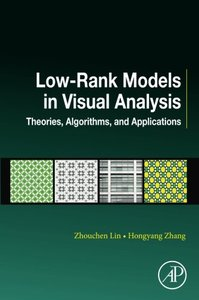 Low-Rank Models in Visual Analysis: Theories, Algorithms, and Applications (Computer Vision and Pattern Recognition)-cover