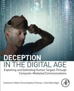 Deception in the Digital Age: Exploiting and Defending Human Targets through Computer-Mediated Communications-cover