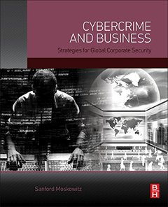 Cybercrime and Business: Strategies for Global Corporate Security-cover