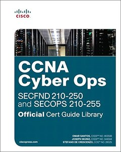 CCNA Cyber Ops (SECFND #210-250 and SECOPS #210-255) Official Cert Guide Library-cover