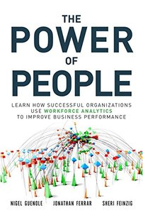 The Power of People: Learn How Successful Organizations Use Workforce Analytics To Improve Business Performance (FT Press Analytics)-cover