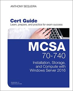 MCSA 70-740 Cert Guide: Installation, Storage, and Compute with Windows Server 2016 (Certification Guide)-cover