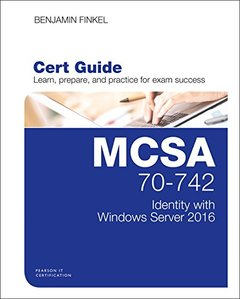 MCSA 70-742 Cert Guide: Identity with Windows Server 2016 (Certification Guide)-cover